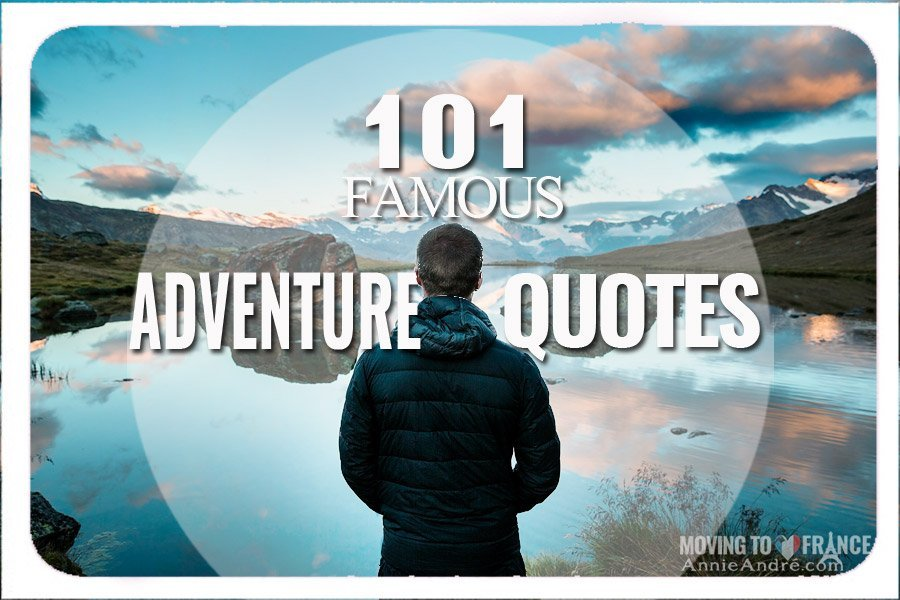 Quotes On Adventure Custom 101 Of The Best Adventure Quotes Of All Time Get Inspired