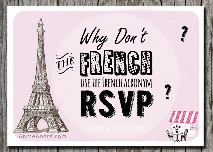 Why Dont The French Know The Meaning Of RSVP A French Acronym - Write a birthday invitation in french